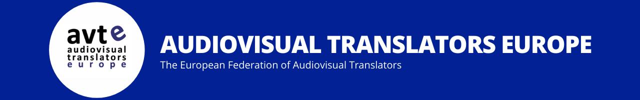 AUDIOVISUAL TRANSLATORS EUROPE